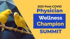 Physician-wellness-champion-summit-2021