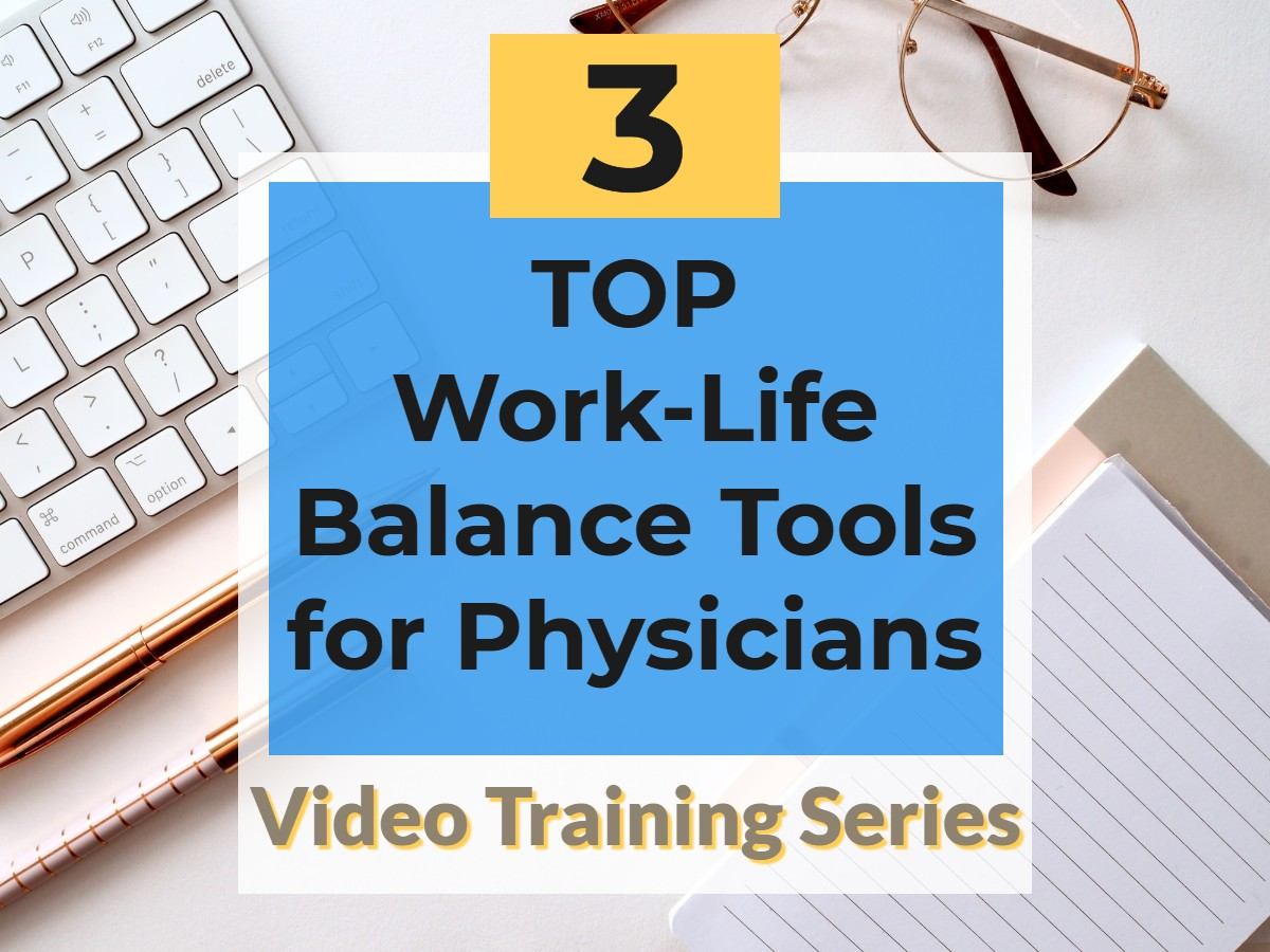 3-Work-Life-Balance-Tools-for-Physicians