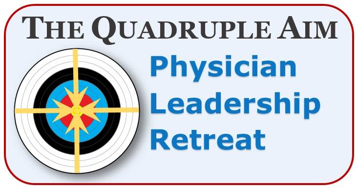 Quadruple-Aim-physician-leadership-retrea-2.jpg
